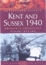 Britains Frontline Kent & Sussex 1940
